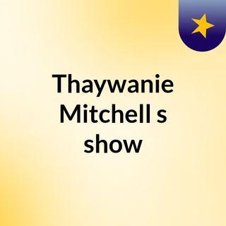 Thaywanie Mitchell's show