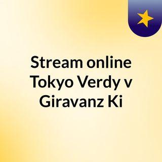 Stream online Tokyo Verdy v Giravanz Ki