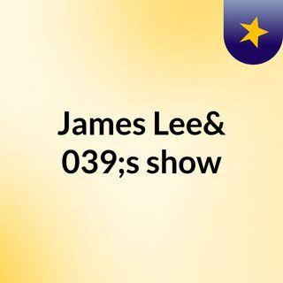 James Lee's show