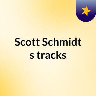 Scott Schmidt's tracks