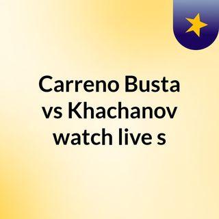 Carreno Busta vs Khachanov watch live s
