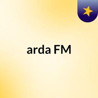 Episode 9 - arda FM