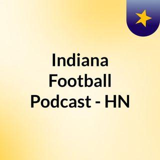 Indiana Football Podcast - HN