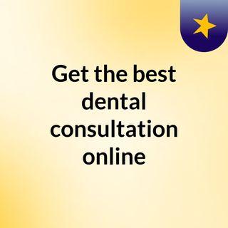 Get the best dental consultation online