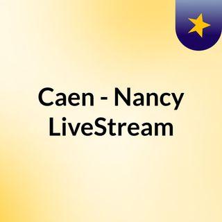 Caen - Nancy LiveStream