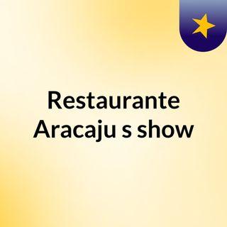 Restaurante Aracaju's show