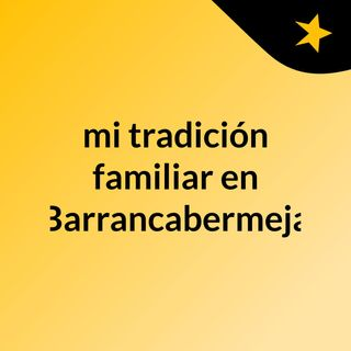 mi tradición familiar en Barrancabermeja