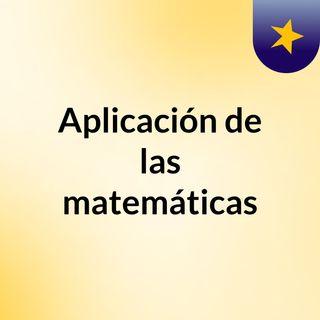 Aplicación de las matemáticas