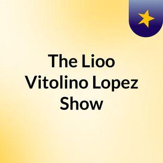 The Lioo Vitolino Lopez Show