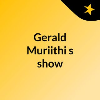 Gerald Muriithi's show