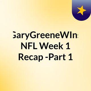 Gary Green NFL Week 1 Recap - Part 2
