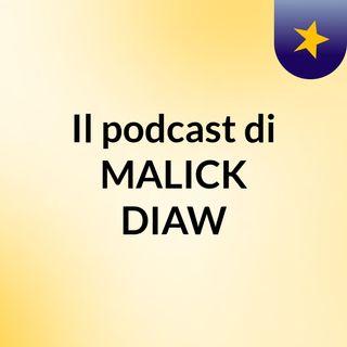 Episodio 52 - Il podcast di MALICK DIAW