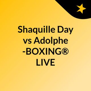 Shaquille Day vs Adolphe -BOXING® LIVE