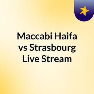 Maccabi Haifa vs Strasbourg Live Stream