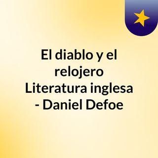 El diablo y el relojero Literatura inglesa - Daniel Defoe