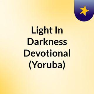 Light In Darkness Devotional (Yoruba)