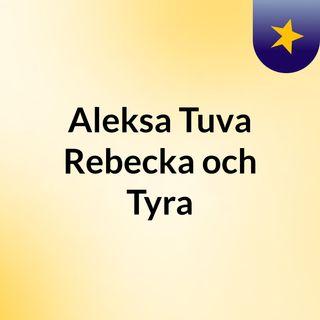 Aleksa, Tuva, Rebecka och Tyra