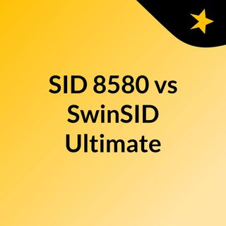 SID 8580 vs SwinSID Ultimate