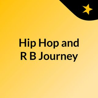 Hip Hop and R&B Journey