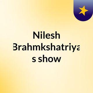 Nilesh Brahmkshatriya's show