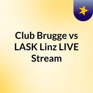 Club Brugge vs LASK Linz LIVE Stream#