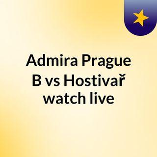 Admira Prague B vs Hostivař watch live
