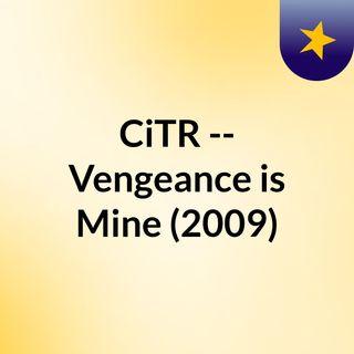 CiTR -- Vengeance is Mine (2009)