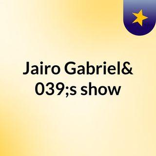 Jairo Gabriel's show