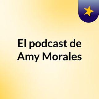 El podcast de Amy Morales