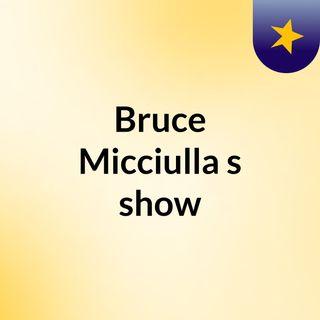 Bruce Micciulla's show