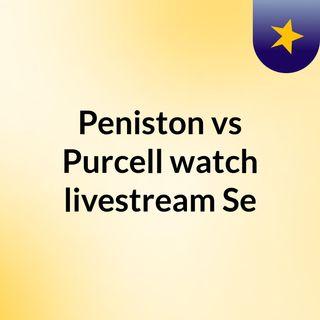 Peniston vs Purcell watch livestream Se