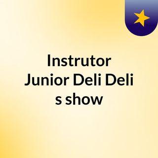 Instrutor Junior Deli Deli's show