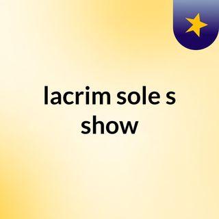 lacrim sole's show
