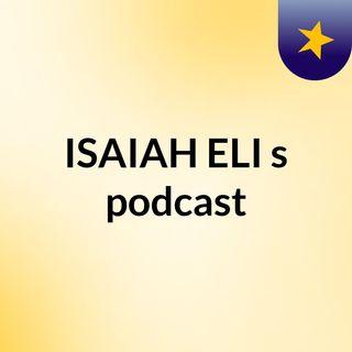 ISAIAH ELI's podcast