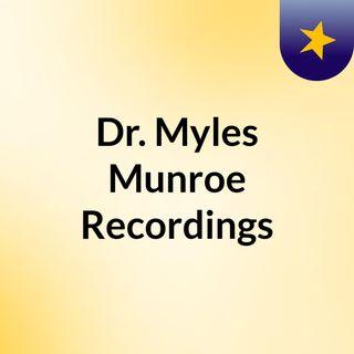 Dr. Myles Munroe Recordings