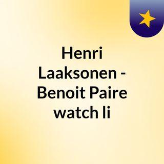 Henri Laaksonen - Benoit Paire watch li