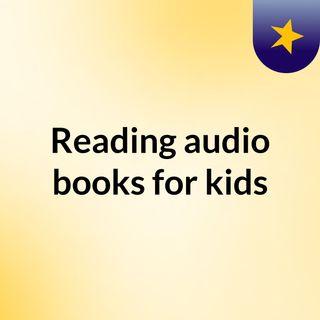 Reading audio books for kids