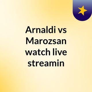 Arnaldi vs Marozsan watch live streamin