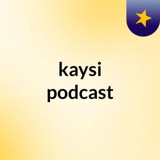 Episode 36 - kaysi podcast