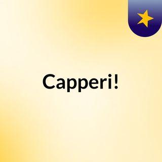 #1 Capperi! - La tempesta Vaia