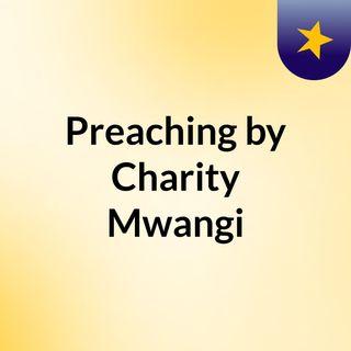 Preaching by Charity Mwangi