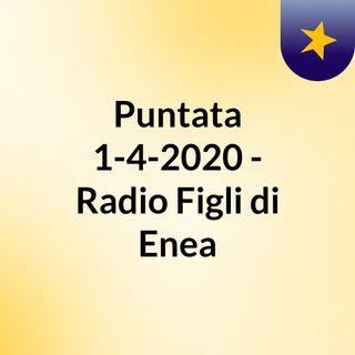 Puntata 1-4-2020 - Radio Figli di Enea