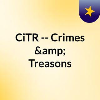 CiTR -- Crimes & Treasons