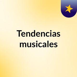 TENDENCIAS MUSICALES