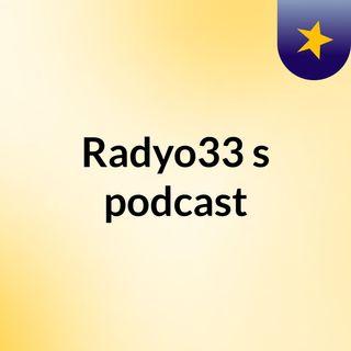 Episode 2 - Radyo33's podcast