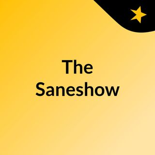 The Saneshow