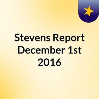 The Stevens Report for December 1st, 2016