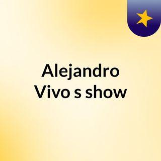Alejandro Vivo's show