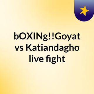 bOXINg!!Goyat vs Katiandagho live fight