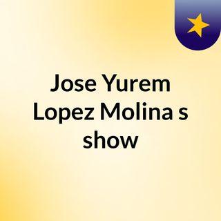Buenas Noches - Jose Yurem Lopez Molina's show